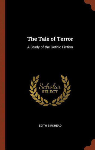 The Tale of Terror: A Study of the Gothic Fiction by Edith Birkhead.