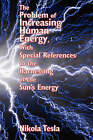 The Problem of Increasing Human Energy, with Special References to the Harnessing of the Sun's Energy by Nikola Tesla (Paperback / softback, 2007)