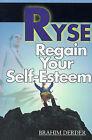 Ryse: Regain Your Self-Esteem by Brahim Derder (Paperback / softback, 2001)