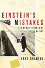 Einstein's Mistakes: The Human Failings of Genius by Hans C. Ohanian (Hardback, 2008)