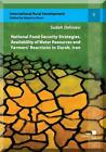 Water Resources Availability, National Food Security Strategies and Farmers' Reactions in Darab, Iran von Sudeh Dehnavi (2015, Kunststoffeinband)