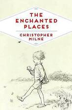 The Enchanted Places: A Childhood Memoir by Christopher Milne (Paperback, 2016)