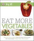 Try It! Eat More Vegetables von DK (2016, Taschenbuch)