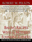 Baking Recipes of Our Founding Fathers by Robert W Pelton (Paperback / softback, 2004)