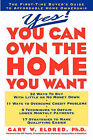 Yes! You Can Own the Home You Want: First Time Buyer's Guide to Affordable Home Ownership by Gary W. Eldred (Paperback, 1995)