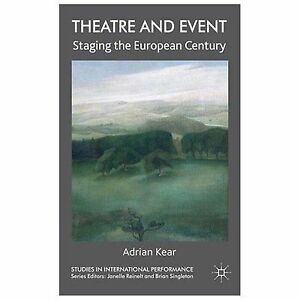 Theatre and Event: Staging the European Century