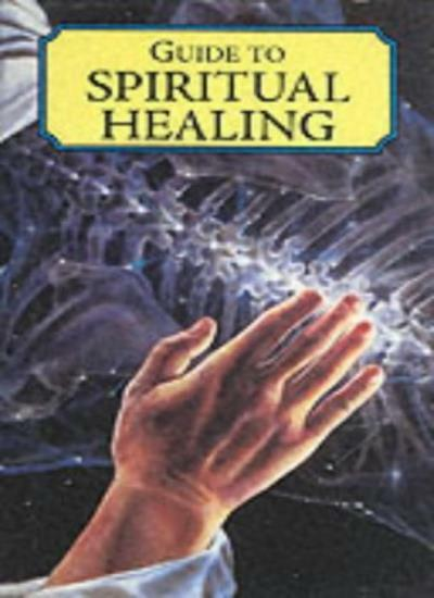 Guide to Spiritual Healing (Caxton reference) By  David Geddes
