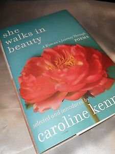NEW-She-Walks-In-Beauty-A-Woman-039-s-Journey-Through-Poems-Caroline-Kennedy