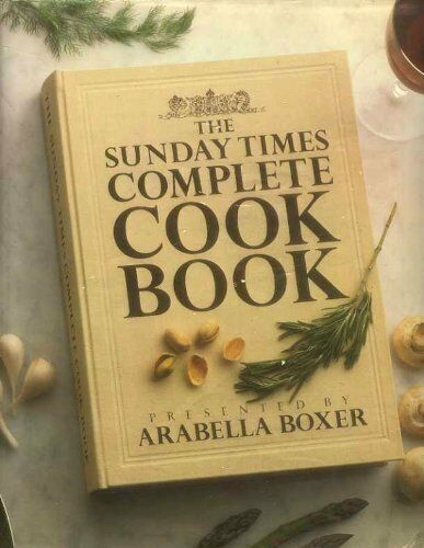 """""""Sunday Times"""" Complete Cook Book,Arabella Boxer"""