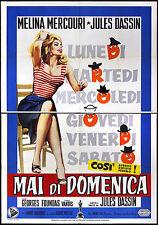 CINEMA-manifesto MAI DI DOMENICA mercouri, vandis, foundas, DASSIN