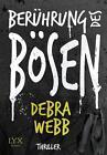 Berührung des Bösen von Debra Webb (2014, Taschenbuch)