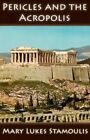 Pericles and the Acropolis by Mary Lukes Stamoulis (Paperback / softback, 2011)