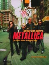 Metallica: Nothing Else Matters: The Stories Behind the Biggest Songs (Stories