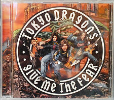 Tokyo Dragons - Give Me the Fear (CD 2005)