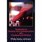 Introduction to Business Data Communications with Broadband and Wireless by Philip Avery Johnson (Paperback / softback, 2001)