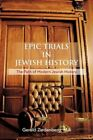 Epic Trials in Jewish History 9781477270608 by Geral Ziedenberg Paperback