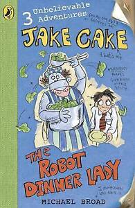 Broad-Michael-Jake-Cake-The-Robot-Dinner-Lady-Very-Good-Book