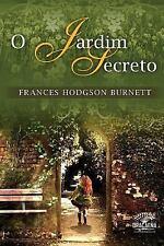 O Jardim Secreto by Frances Hodgson Burnett (2013, Paperback)