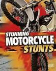 Stunning Motorcycle Stunts by Tyler Omoth (Hardback, 2015)