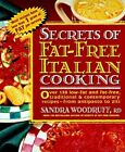Secrets of Fat-free Italian Cooking: Over 130 Low-fat and Fat-free Traditional and Contemporary Recipes - From Antipasto to Ziti by Sandra Woodruff (Paperback, 1996)