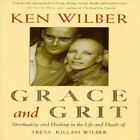 Grace and Grit : Spirituality and Healing in the Life and Death of Treya Killam Wilber by Ken Wilber (1992, Trade Paperback)