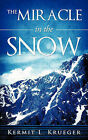 The Miracle in the Snow by Kermit L Krueger (Paperback / softback, 2010)