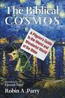 The Biblical Cosmos by Robin A Parry (Paperback / softback, 2014)