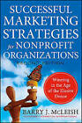 Successful Marketing Strategies for Nonprofit Organizations: Winning in the Age of the Elusive Donor by Barry J. McLeish (Hardback, 2010)
