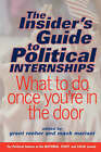 The Insider's Guide to Political Internships: What to Do Once You're in the Door by Mack Mariani, Grant Reeher (Paperback, 2002)