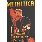 Metallica - Uncensored on the Record by Tom King (Hardback, 2012)