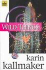 Wild Things by Karin Kallmaker (Paperback, 2004)