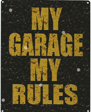 MY GARAGE MY RULES SIGN RUSTIC VINTAGE STYLE 8x10in 20x25cm pub bar shop room