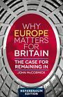 Why Europe Matters for Britain. Referendum Edition von John McCormick (2016, Taschenbuch)