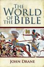 World of the Bible: Understanding the World's Greatest Bestseller by John Drane (Paperback, 2014)