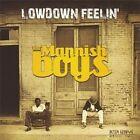 Lowdown Feelin' by Mannish Boys (CD, Dec-2008, Delta Groove Productions)
