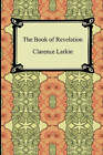 The Book of Revelation by Clarence Larkin (Paperback / softback, 2007)