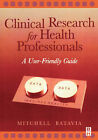 Clinical Research for Health Professionals: A User-friendly Guide by Mitchell Batavia (Paperback, 2000)