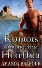 Rumors Among the Heather by Amanda Balfour (Paperback / softback, 2013)
