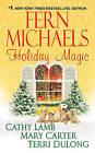 Holiday Magic by Fern Michaels, Cathy Lamb, Terri Dulong, Mary Randolph Carter (Paperback, 2010)