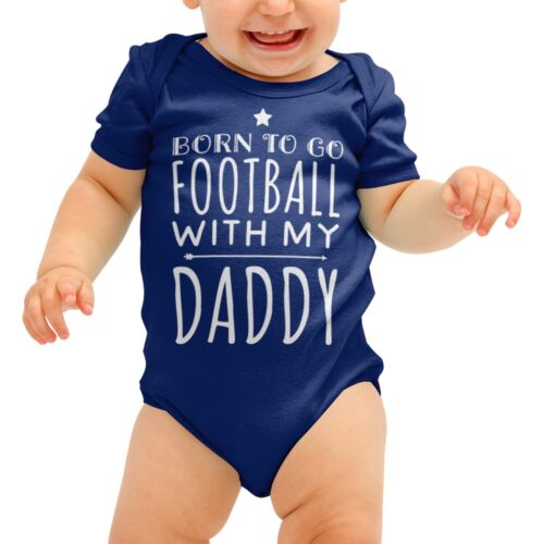 Born to go Football Baby Grow Daddy Romper Suit Gift Funny Boys Girls Shower B55