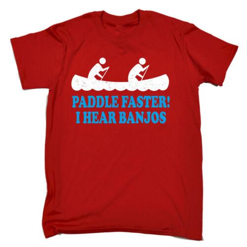 Paddle Faster I Hear Banjos T-SHIRT Redneck Kayak Canoe Funny birthday gift