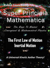 Super Principia Mathematica - The Rage to Master Conceptual & Mathematica Physics - The First Law of Motion (Inertial Motion)  A Universal Kinetic Aether Theory by Robert Louis Kemp (Hardback, 2010)