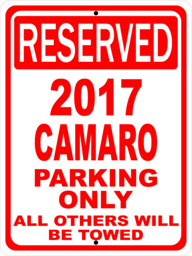 "2017 17 Camaro Chevy Novelty Reserved Parking Street Sign 12/""X18/"" Aluminum"