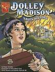 Dolley Madison Saves History by Roger Smalley (Paperback / softback)