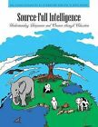 Source-Full Intelligence: Understanding Uniqueness and Oneness Through Education by Dr. Coomi Vevaina Ph. D. (Paperback, 2013)