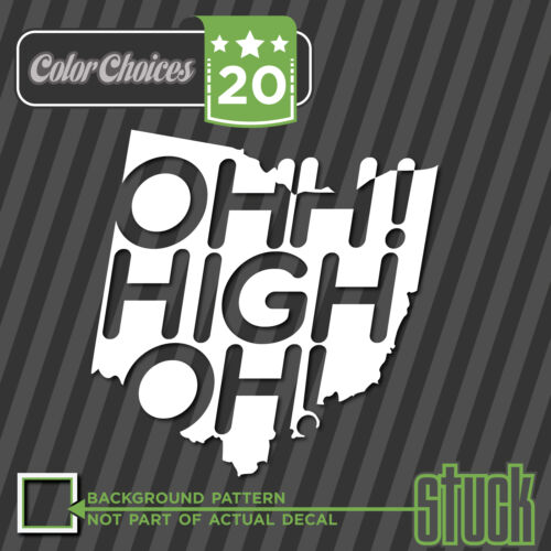 Vinyl Decal Sticker Funny State stuck Ohio Ohh High Oh 13