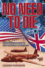 No Need to Die: American Flyers in RAF Bomber Command by Gordon Thorburn (Paperback, 2011)