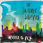 Weather to Fly [Digipak] * by The Swingle Singers (CD, Sep-2013, World Village)