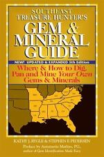 Southeast Treasure Hunter's Gem & Mineral Guide: Where & How to Dig, Pan and Min