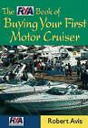The RYA Book of Buying Your First Motor Cruiser by Robert Avis, Tom Willis (Paperback, 2001)